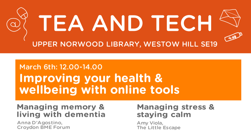 Tea & Tech – Managing health with online tools (Memory Loss & Stress)
